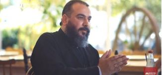 '' رجل الدين الفلسطيني يختلف عن رجال الدين في العالم ''  - الأب أغابيوس أبو سعدة - ج 3 - ع طريقك ٢